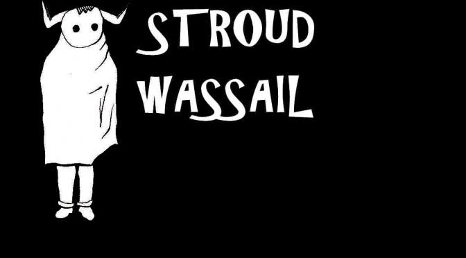 Stroud Wassail 10th Jan 2015